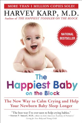 The Happiest Baby on the Block - Dr. Harvey Karp