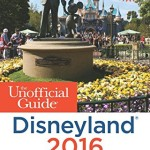 Disneyland Tips – Unofficial Guide to Disneyland 2016