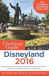 Disneyland Tips – Unofficial Guide to Disneyland 2016