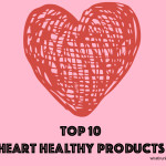 Top 10 Heart Healthy Products
