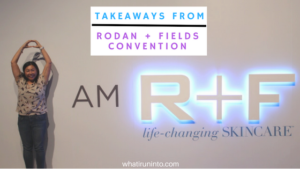 Takeaways from Rodan + Fields Annual Convention