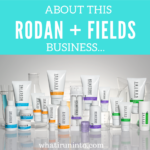 about-rodan-fields-business-whatiruninto