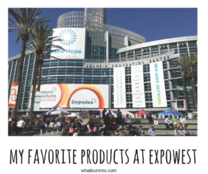 My Favorite Products at ExpoWest