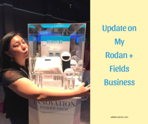 Update On My Rodan + Fields Business