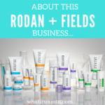 about-rodan-fields-business-whatiruninto
